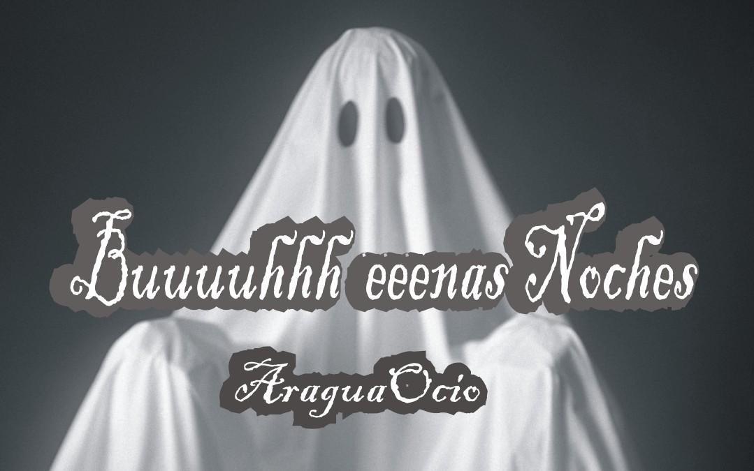 Buuuhhhenas noches. Halloween en AraguaOcio