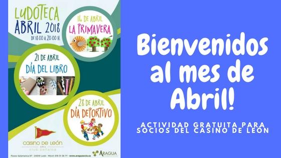¡Marzo loco y Abril no poco! en la ludoteca del Casino de León.