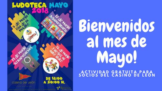 Comenzamos Mayo ¡con sorpresas! en la ludoteca del Casino de León.